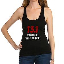 13.1 only half crazy Racerback Tank Top