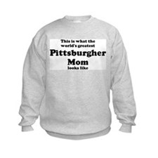 Pittsburgher mom Sweatshirt