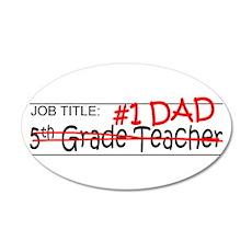 Job Dad 5th Grade 20x12 Oval Wall Decal