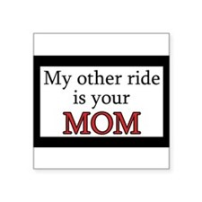 "Cute My other ride Square Sticker 3"" x 3"""