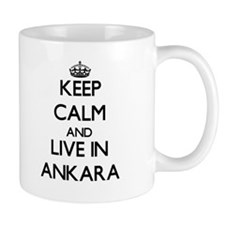Keep Calm and live in Ankara Mugs