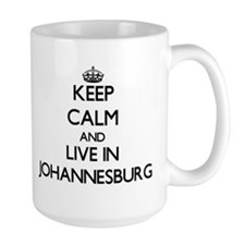 Keep Calm and live in Johannesburg Mugs