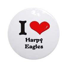 I love harpy eagles  Ornament (Round)
