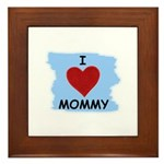 I LOVE MOMMY Framed Tile