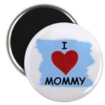 I LOVE MOMMY Magnet