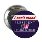 Can't Stand Bush Button