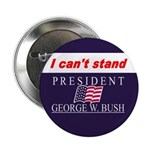 I Can't Stand Bush! Button (10 pack)