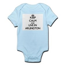 Keep Calm and live in Arlington Body Suit