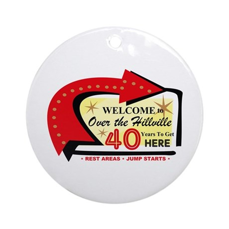 Over the Hillville 40 Ornament (Round)