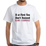 Blame a Democrat White T-Shirt