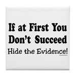 Hide the Evidence Tile Coaster