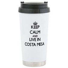 Keep Calm and live in Costa Mesa Travel Mug