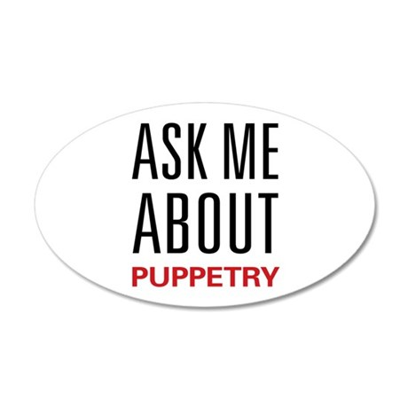 Ask Me About Puppetry 38.5 x 24.5 Oval Wall Peel
