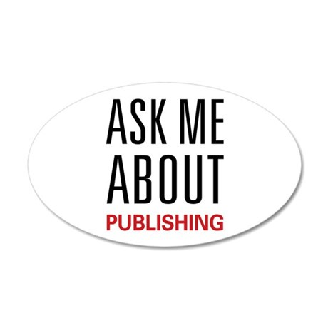 Ask Me About Publishing 38.5 x 24.5 Oval Wall Peel
