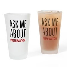 Ask Me About Preservation Pint Glass