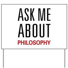 Ask Me About Philosophy Yard Sign