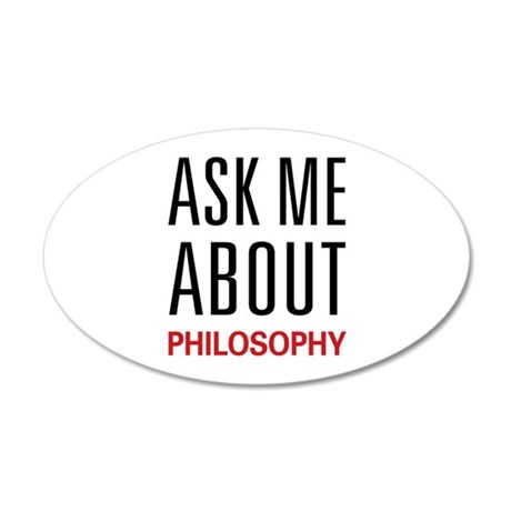 Ask Me About Philosophy 22x14 Oval Wall Peel