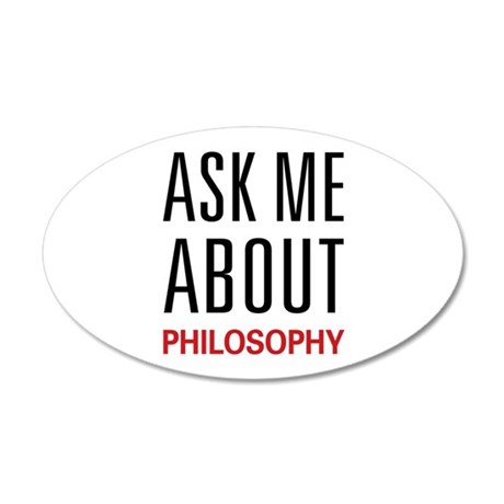 Ask Me About Philosophy 38.5 x 24.5 Oval Wall Peel