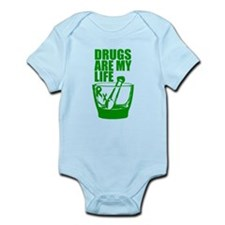 Drugs Are My Life Infant Bodysuit