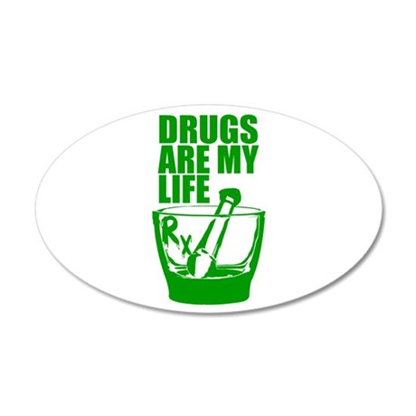 Drugs Are My Life 35x21 Oval Wall Decal