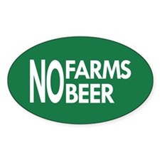 No Farms No Beer Sticker (oval)