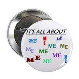 "IT'S ALL ABOUT ME FUNNY 2.25"" Button (100 pack)"