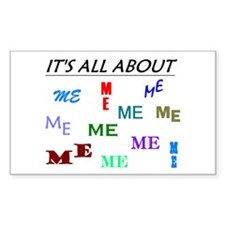 IT'S ALL ABOUT ME FUNNY Rectangle Decal