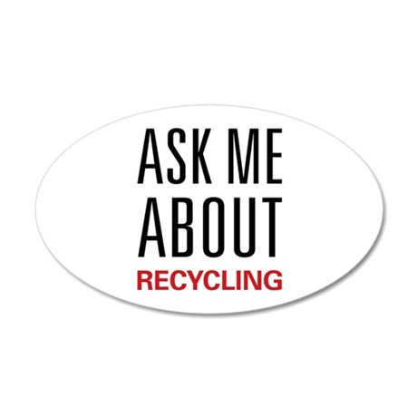 Ask Me About Recycling 22x14 Oval Wall Peel