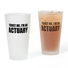 Trust Me, I'm An Actuary Drinking Glass