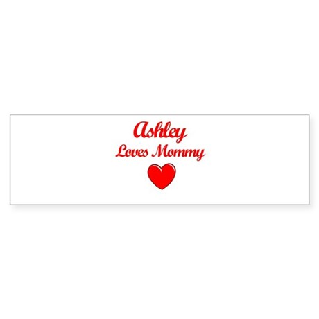 Ashley Loves Mommy Bumper Sticker