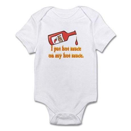 Put Hot Sauce on My Hot Sauce Infant Bodysuit