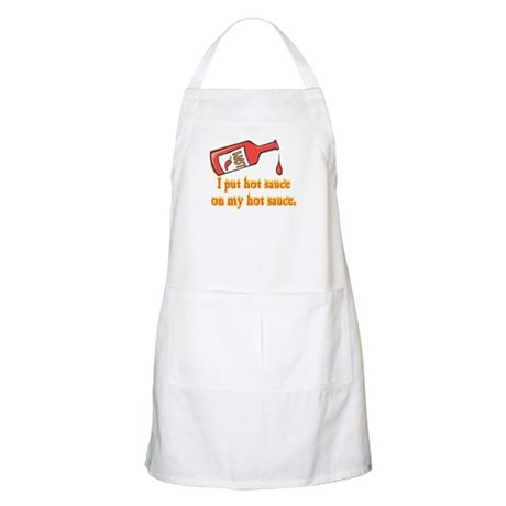Put Hot Sauce on My Hot Sauce BBQ Apron