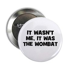 "it wasn't me, it was the womb 2.25"" Button (10 pac"