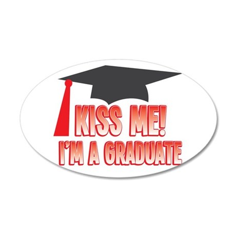 Kiss me Im a Graduate! with Graduation mortar boar