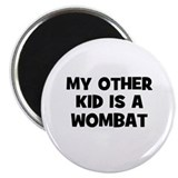 "my other kid is a wombat 2.25"" Magnet (10 pack)"