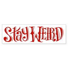 Stay Weird Bumper Bumper Sticker