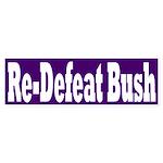 Re-Defeat Bush (Bumper Sticker)