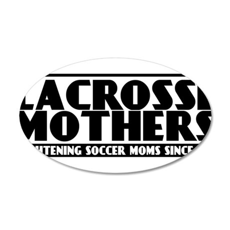 Lacrosse Mothers 35x21 Oval Wall Decal