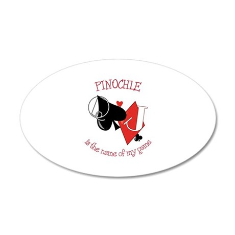 PINOCHLE is the name of game Wall Decal