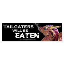 """Tailgaters will be EATEN"" Bumper Bumper Sticker"