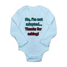 Not Adopted Long Sleeve Infant Body Suit