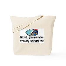 Whatcha gonna do Tote Bag