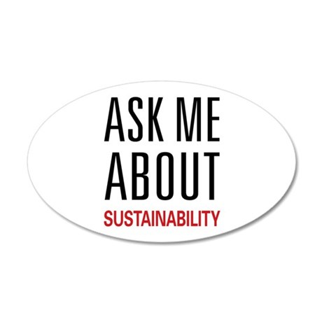 Ask Me About Sustainability 38.5 x 24.5 Oval Wall