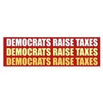 Democrats Raise Taxes Bumper Sticker