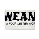 Wean is a four letter word Rectangle Magnet