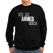 Its An Ahmed Thing Sweatshirt