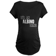 Its An Albino Thing Maternity T-Shirt