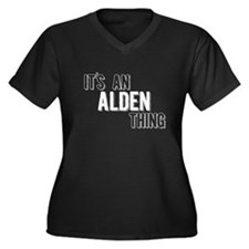 Its An Alden Thing Plus Size T-Shirt