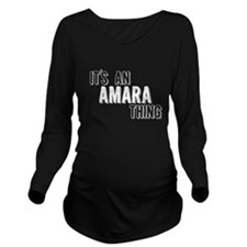 Its An Amara Thing Long Sleeve Maternity T-Shirt