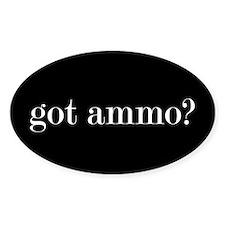 Got Ammo? Sticker (oval)